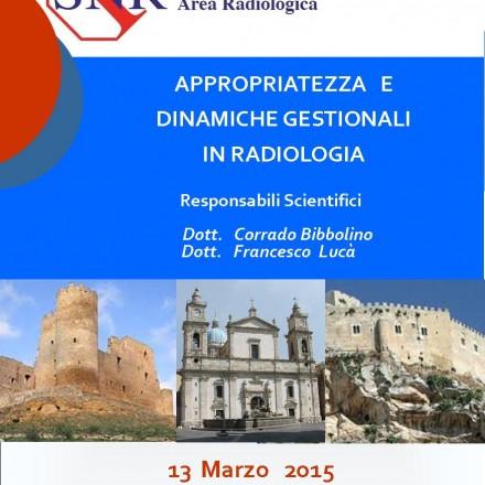 Appropriatezza e Dinamiche Gestionali in Radiologia Caltanissetta  13 Marzo  2015