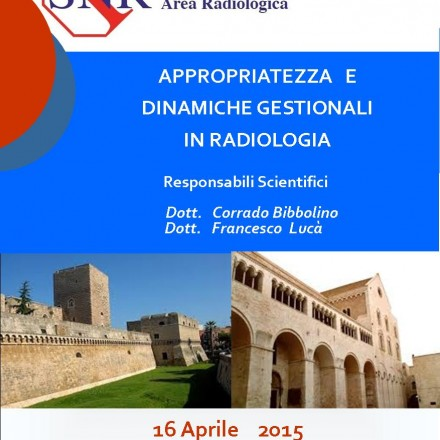 Appropriatezza e Dinamiche Gestionali in Radiologia,  Bari  16 Aprile  2015