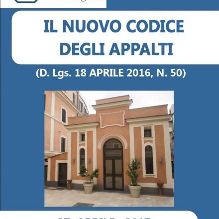 Il Nuovo Codice degli Appalti (D.Lgs. 18 Aprile 2016, N. 50) , Roma  27 Aprile  2017