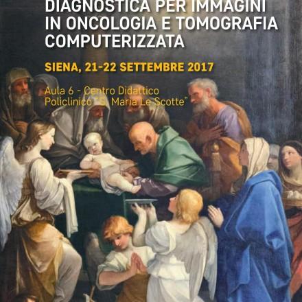 Convegno Nazionale Congiunto Sez. di Studio Diagnostica per Immagini in Oncologia e Sez. di Studio TC – Siena, 21/22 Settembre 2017