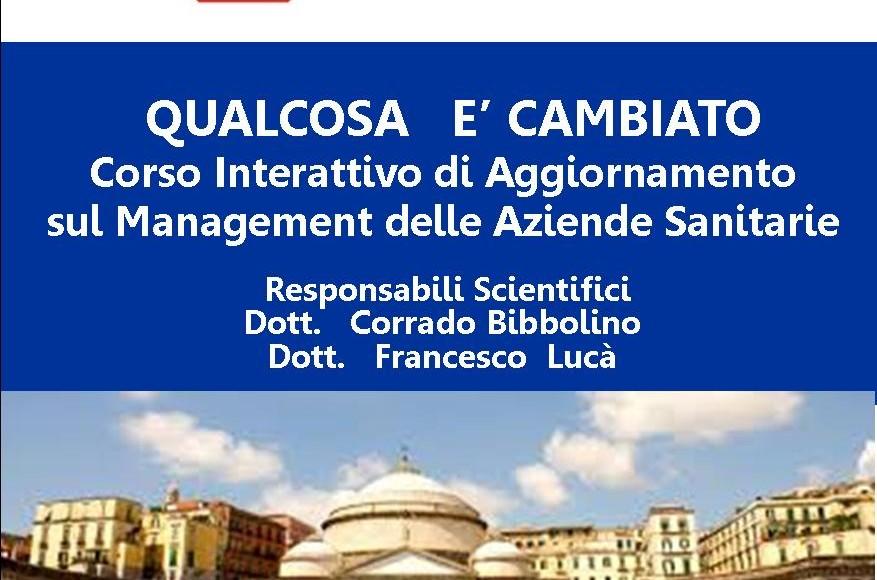 Corso Interattivo di Aggiornamento sul Management delle Aziende Sanitarie – Napoli  22 Novembre 2017