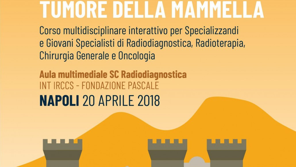 Referto Strutturato e Strategie Diagnostico-Terapeutiche nel Tumore della  Mammella – Napoli, 20 Aprile   2018
