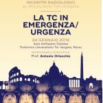 Incontri Radiologici al Policlinico Tor Vergata – LA TC IN EMERGENZA/URGENZA  Roma, 24  Gennaio  2019