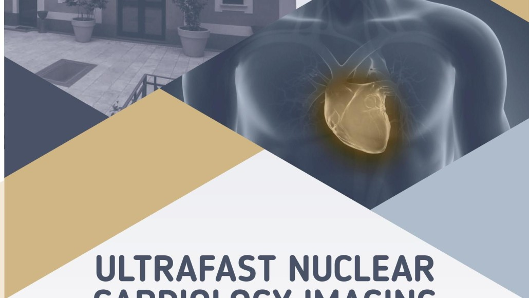 ULTRAFAST NUCLEAR CARDIOLOGY IMAGING – Roma,  21 Febbraio  2019