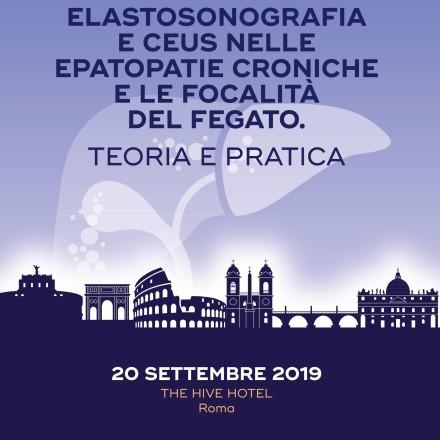 Elastosonografia e CEUS nelle Epatopatie Croniche  e le Focalità del Fegato. Teoria o Pratica  –  Roma, 20 Settembre 2019
