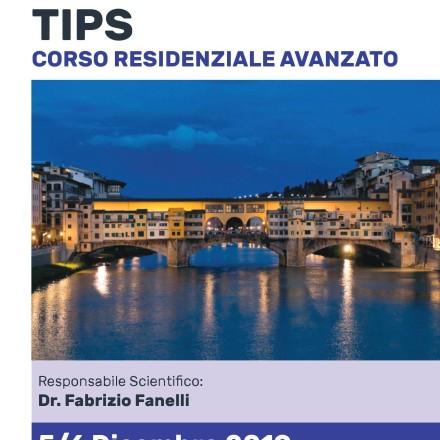 TIPS: Corso Residenziale Avanzato  Firenze   5/6 Dicembre    2019
