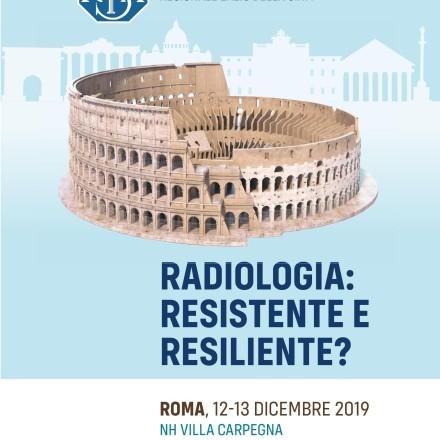 """Gruppo SIRM Lazio   """"Radiologia Resistente e Resiliente? – Roma  12-13  Dicembre 2019"""